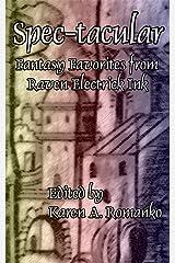Spec-tacular: Fantasy Favorites from Raven Electrick Ink Kindle Edition