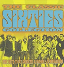 The Classic Sixties Collection: The Hits That Rocked a Whole Generation