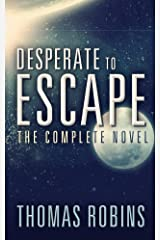 Desperate to Escape: The Complete Novel Kindle Edition