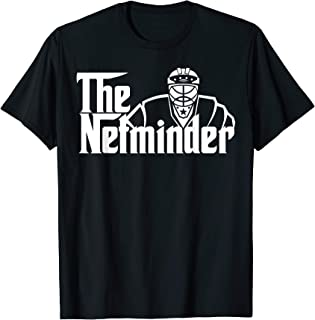 The Netminder Ice Hockey Goalie Lover T Shirt