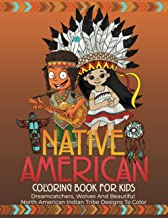 Native American Coloring Book For Kids: Dreamcatchers, Wolves And Beautiful North American Indian Tribe Designs To Color