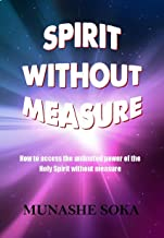 holy spirit without measure