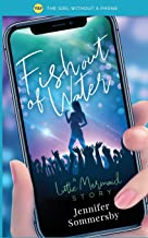 Fish Out of Water: A Little Mermaid story (The Girl Without a Phone)