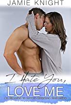 I Hate You, Love Me: An Enemies to Lovers Romance Collection (English Edition)