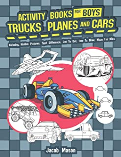 Activity Books For Boys Trucks Planes And Cars: Coloring, Hidden Pictures, Spot Difference, Dot To Dot, How To Draw, Maze For Kids (Activity Book for Kids Ages 4-8, 5-12)
