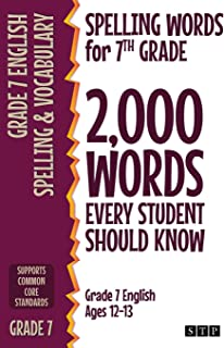 Spelling Words for 7th Grade: 2,000 Words Every Student Should Know (Grade 7 English Ages 12-13)