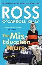 Ross O'Carroll-Kelly, The Miseducation Years (Ross O'Carroll Kelly Book 1)