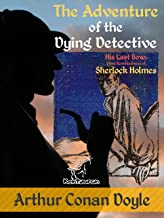 The Adventure of the Dying Detective (New illustrated edition with original drawings by Walter Paget and Frederic Dorr Ste...