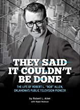 They Said It Couldn't Be Done: The Life of Robert L.