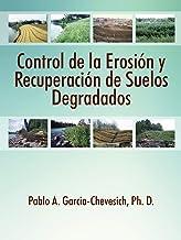 Control de la Erosion y Recuperacion de Suelos Degradados (Spanish Edition)