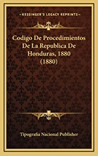 Codigo De Procedimientos De La Republica De Honduras, 1880 (1880)