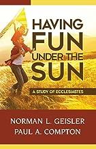Having Fun Under The Sun: A Study of Ecclesiastes