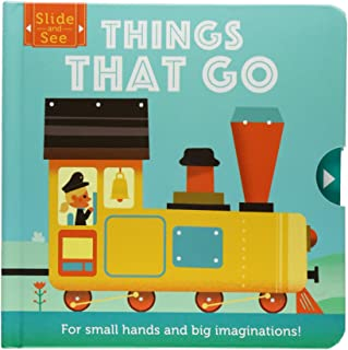 Slide and See: Things That Go: For Small Hands and Big Imaginations
