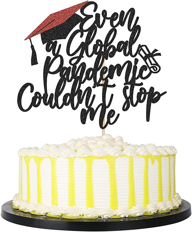 PALASASA Black Glitter Graduation Cake Topper, Even A Global Pandemic Couldn't Stop Me Graduation Cake Topper Decorations, Congrats Class of 2021 Grad Party Cake Decorations Supplies
