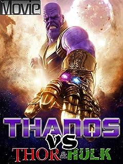 Thanos vs Thor & Hulk