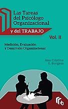 Las Tareas del Psicólogo Organizacional y del Trabajo Volumen II: Medición, Evaluación y Desarrollo Organizacional (Spanis...