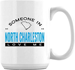Someone in North Charleston South Carolina SC Love Me Long Distance Relationship Coffee Mugs Funny Family Gift Father Day Gift for Mom Dad Grandma From Daughter/Son Mugs 15oz