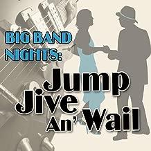 Big Band Nights : Jump Jive An' Wail