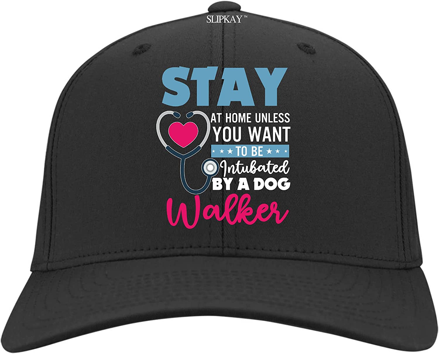Stay at Home Unlesss You Want to Be Intubated by A Dog Walker Quarantine Hat,Twill Cap