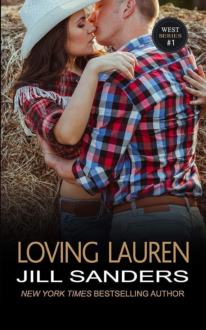 素晴らしい良い多くのいつかダムLoving Lauren (The West Contemporary Romance Series)