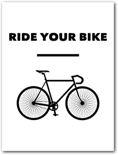 Cycling Art, Ride Your Bike, Motivational Print, 8 x 10 Inches, Unframed
