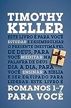 Romanos 1-7 para você: Série: a Palavra de Deus para você (Portuguese Edition)