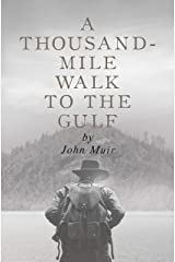 A Thousand Mile Walk to the Gulf by John Muir | A Travel Adventure Classic about Hiking Kindle Edition