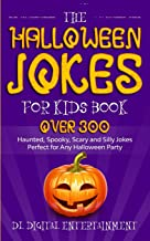 The Halloween Jokes for Kids Book: Over 300 Haunted, Spooky, Scary and Silly Jokes Perfect for Any Halloween Party