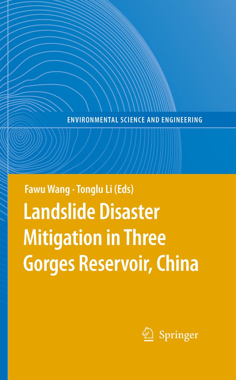 Landslide Disaster Mitigation in Three Gorges Reservoir, China (Environmental Science and Engineering)