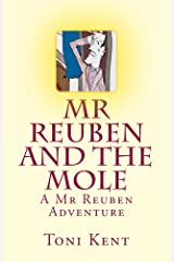 Mr Reuben and the Mole (Mr Reuben's Adventures Book 1) Kindle Edition