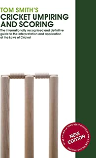 Tom Smith's Cricket Umpiring And Scoring: Laws of Cricket (2000 Code 4th Edition 2010) (English Edition)