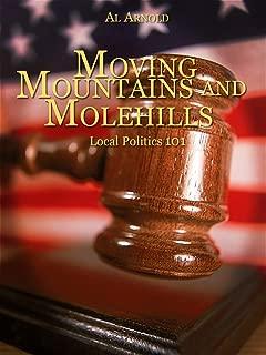 Moving Mountains and Molehills Local Politics 101