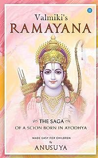 Valmiki's Ramayana- The Saga of a Scion Born in Ayodhya