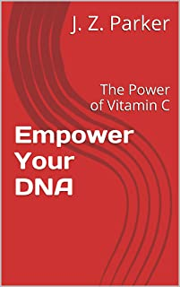 Empower Your DNA: The Power of Vitamin C