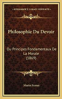 Philosophie Du Devoir: Ou Principes Fondamentaux De La Morale (1869)