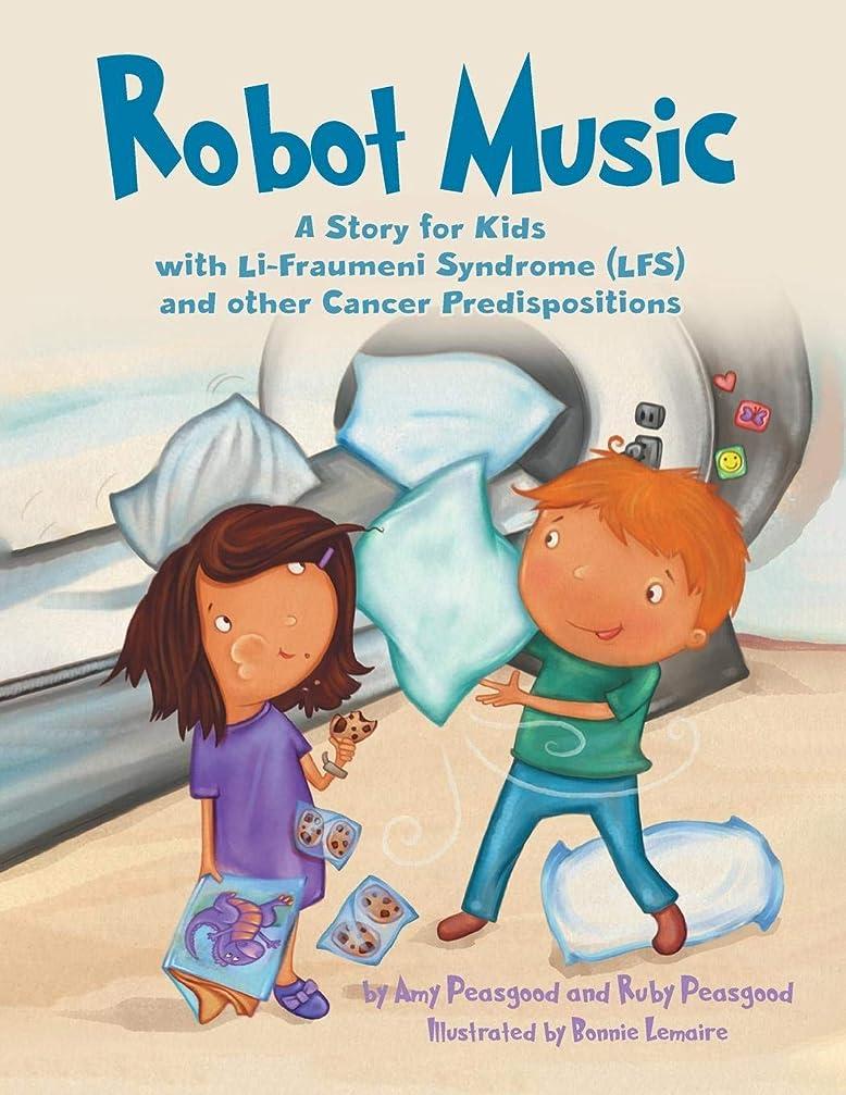 こどもの宮殿集中的な降臨Robot Music: A Story for Kids with Li-Fraumeni Syndrome and Other Cancer Predispositions