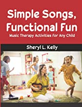 Simple Songs, Functional Fun: Music Therapy Activities for Any Child