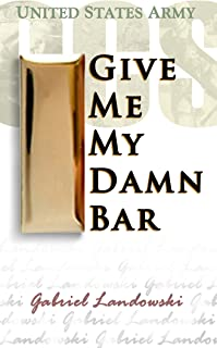 Give Me My Damn Bar: United States Army OCS