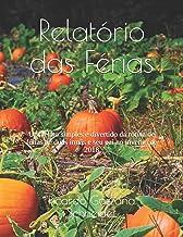 Relatório das Férias: Um relato simples e divertido da rotina de férias de duas irmãs e seu pai no inverno de 2018 (Volume) (Portuguese Edition)