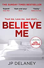 Believe Me: The twisty and addictive follow-up to the bestselling The Girl Before