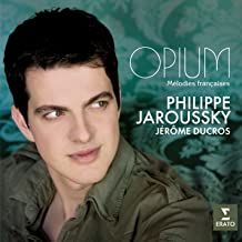 Philippe Jaroussky - Opium - Melodies Francaises