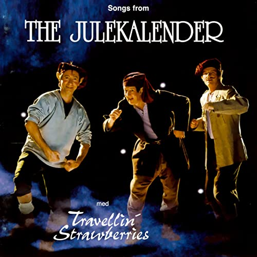 Songs From The Julekalender By Travellin Strawberries On Amazon