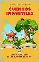 Cuentos Infantiles: Una recopilación de 48 cuentos clásicos (Spanish Edition)