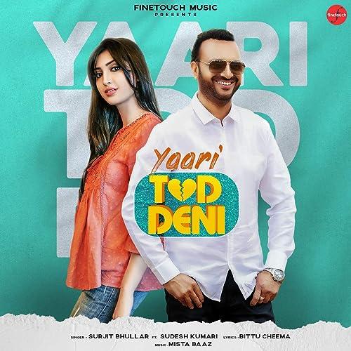 Amazon.com: Yaari Tod Deni (feat. Sudesh Kumari): Surjit Bhullar: MP3  Downloads