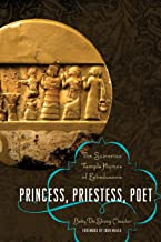 Princess, Priestess, Poet: The Sumerian Temple Hymns of Enheduanna (Classics and the Ancient World)