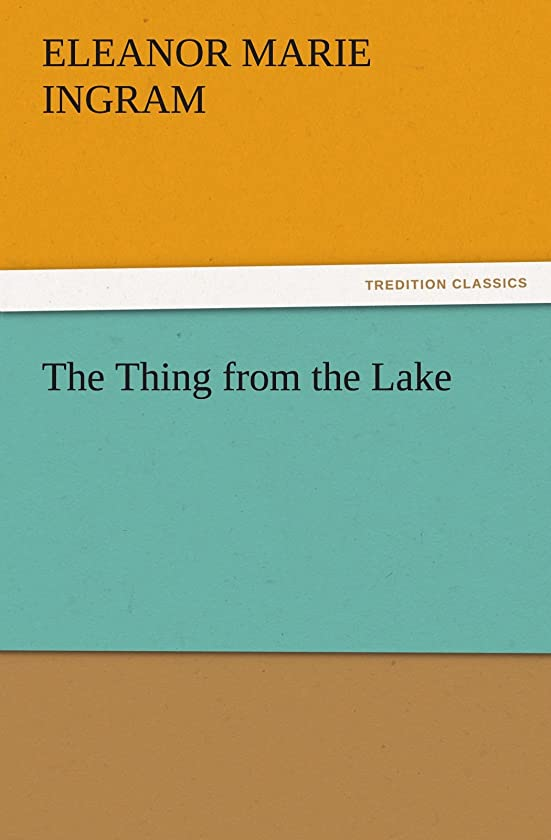 ギャロップエッセンス盆The Thing from the Lake (TREDITION CLASSICS)