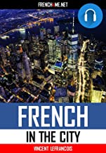 Audiobook - Learn 1000 French phrases in the city (4 hours 58 minutes) - Vol 3: Just relax and listen - Repeat and memorize 1000 key French phrases