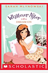 Dream On (Whatever After #4) Kindle Edition