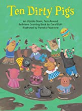 Ten Dirty Pigs/Ten Clean Pigs: An Upside-Down, Turn-Around Bathtime Counting Book