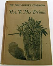 Jerry Thomas' Bartenders Guide: The Bon Vivant's Companion OR How To Mix Drinks (Original 1934)